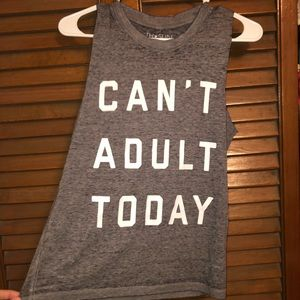 """Can't adult today"" muscle tank"